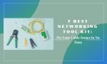 Best Networking Tool Kit