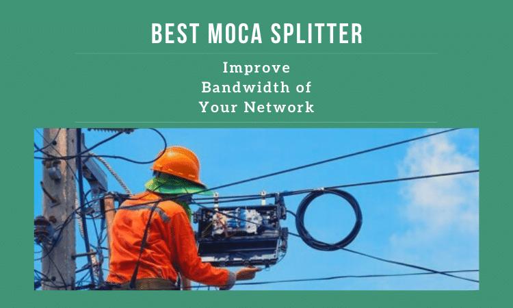 Best Moca Splitter